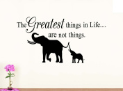 Wall Vinyl Decal #2 The greatest things in life are not things V2 vinyl saying lettering elephant wall art inspirational sign wall quote decor