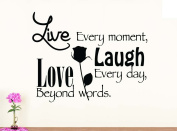 Wall Vinyl Decal Live every moment Laugh every day Love beyond words nursery vinyl saying lettering wall art inspirational sign wall quote decor