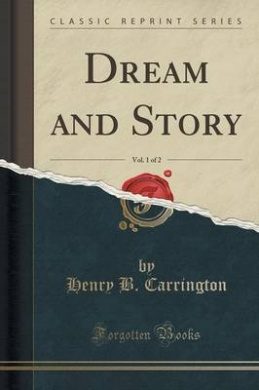 Dream and Story, Vol. 1 of 2 (Classic Reprint)