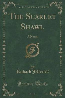 The Scarlet Shawl: A Novel (Classic Reprint)