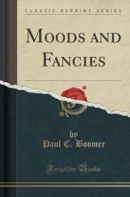 Moods and Fancies (Classic Reprint)