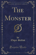 The Monster (Classic Reprint)