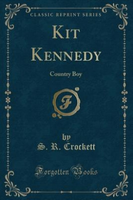 Kit Kennedy: Country Boy (Classic Reprint)