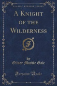 A Knight of the Wilderness
