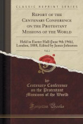 Report of the Centenary Conference on the Protestant Missions of the World, Vol. 2