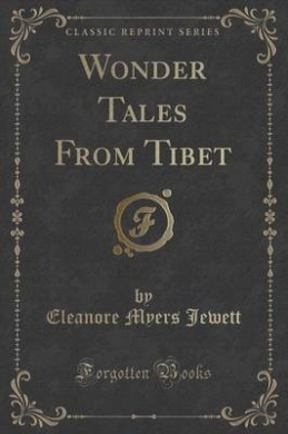 Wonder Tales from Tibet (Classic Reprint)