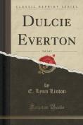 Dulcie Everton, Vol. 1 of 2