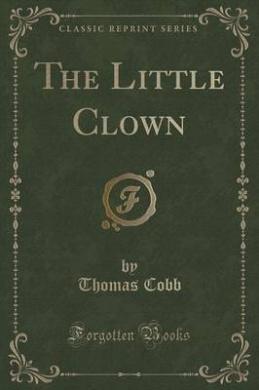 The Little Clown (Classic Reprint)