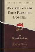 Analysis of the Four Parallel Gospels