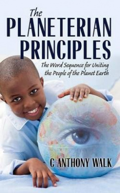 The Planeterian Principles: The Word Sequence for Uniting the People of the Planet Earth