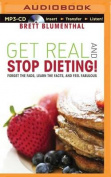 Get Real and Stop Dieting! [Audio]
