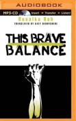 This Brave Balance [Audio]