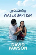 Explaining Water Baptism