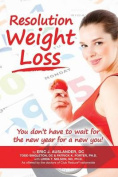 Resolution Weight Loss, You Don't Have to Wait for the New Year for a New You!