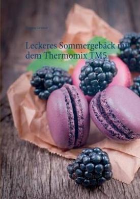 Leckeres Sommergeback Mit Dem Thermomix Tm5