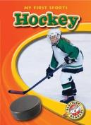 Hockey (Blastoff! Readers: My First Sports) (Blastoff! Readers