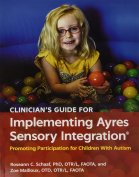 Clinician's Guide for Implementing Ayres Sensory Integration (R)