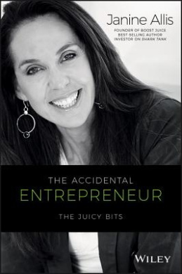 The Accidental Entrepreneur: The Juicy Bits