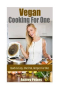 Vegan Cooking for One Recipes
