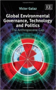 Global Environmental Governance, Technology and Politics