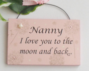 Nanny I love you to the moon and back plaque. Handmade in UK.