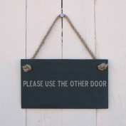 'Please use the other door' Slate Hanging Sign