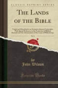 The Lands of the Bible, Vol. 1
