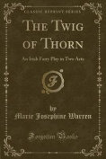 The Twig of Thorn