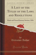 A List of the Titles of the Laws and Resolutions