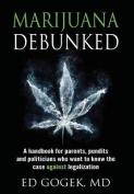 Marijuana Debunked