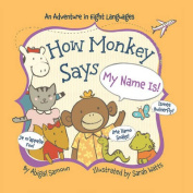 How Monkey Says My Name is! (Little Traveler Series) [Board book]