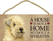 A house is not a home without a Wheaten (Terrier) wood sign plaque