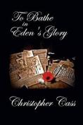 To Bathe in Eden's Glory