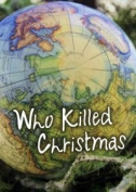 Who Killed Christmas. - murder mystery game for 6 players