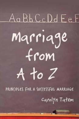 Marriage from A to Z: Principles for a Successful Marriage