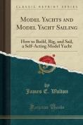 Model Yachts and Model Yacht Sailing