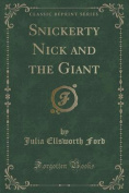 Snickerty Nick and the Giant