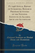 Fy 1998 Annual Report of Intramural Research Program Activities of the National Institute on Alcohol Abuse and Alcoholism