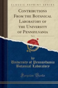 Contributions from the Botanical Laboratory of the University of Pennsylvania, Vol. 1