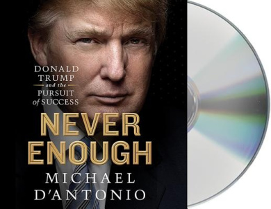 Never Enough: Donald Trump and the Pursuit of Success