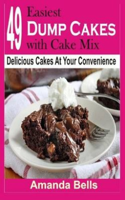 49 Easiest Dump Cakes with Cake Mix: Delicious Cakes at Your Convenience