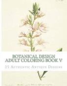 Botanical Design Adult Coloring Book V