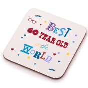 Best 60 Year Old Coaster - 60th birthday present gift idea. Perfect present for him, her, mum or dad