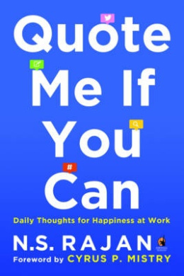 Quote Me If You Can: Daily Thoughts for Happiness at Work