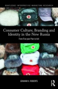 Consumer Culture, Branding and Identity in the New Russia