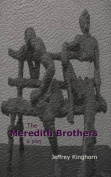The Meredith Brothers, a Play