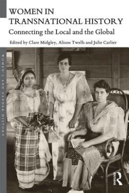 Women in Transnational History: Connecting the Local and the Global (Women's and Gender History)