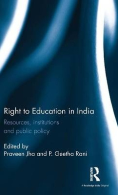 Right to Education in India: Resources, Institutions and Public Policy