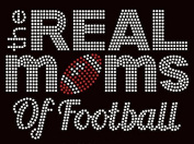 Real Moms of Football Rhinestone Transfer Iron On Hot Fix Motif Bling Applique - DIY