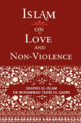 Islam on Love and Non-Violence